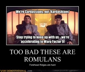 TOO BAD THESE AREROMULANS