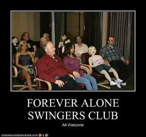 FOREVER ALONE SWINGERS CLUB