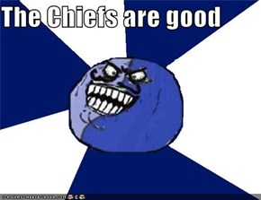 The Chiefs are good