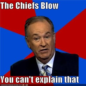 The Chiefs Blow  You can't explain that