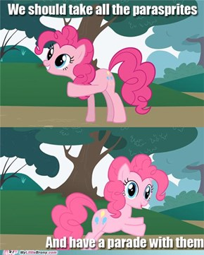 Pushing Pinkie says parasprites...