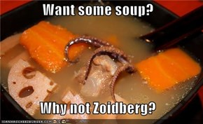 Want some soup?  Why not Zoidberg?