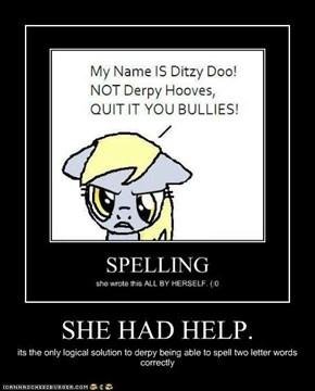 SHE HAD HELP.