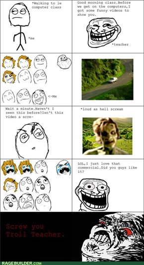 Troll Teacher:Screamer
