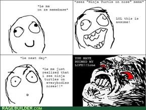 Memes ruining my life!