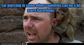 Ear piercing in some other countries can be a bit more hazardous.