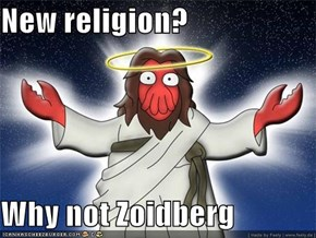 New religion?  Why not Zoidberg