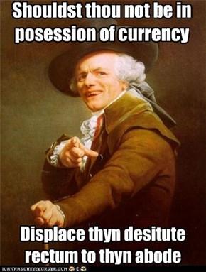 If you ain't got no money...