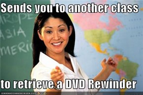 Sends you to another class  to retrieve a DVD Rewinder