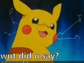 wut did u say?