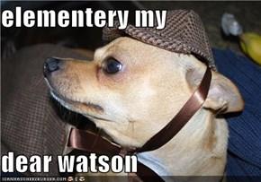 elementery my   dear watson