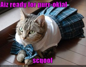 Aiz ready for purr-okial                                 scqool