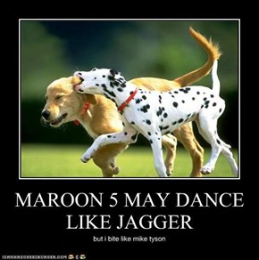 MAROON 5 MAY DANCE LIKE JAGGER