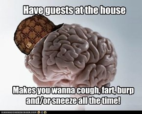 Scumbag brain doesn't give a f*ck