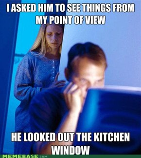 Internet Husband: Looks Dangerous Out There