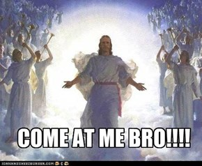 Jesus Bro