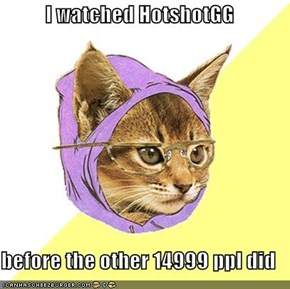 I watched HotshotGG  before the other 14999 ppl did