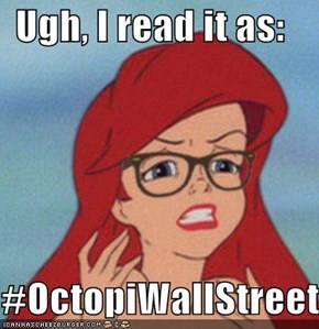Ugh, I read it as:  #OctopiWallStreet