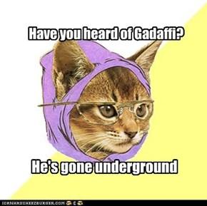 He's gone underground