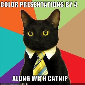 COLOR PRESENTATIONS BY 4           ALONG WITH CATNIP