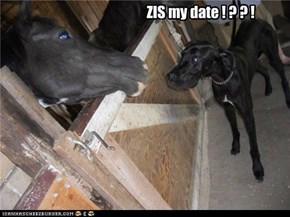 ZIS my date ! ? ? !