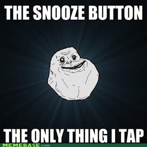 Forever Alone: I'd Tap That