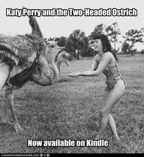 Katy Perry and the Two-Headed Ostrich