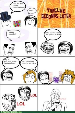 jawbreakers!