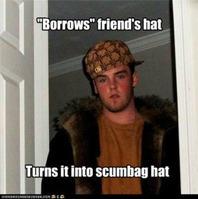 """Borrows"" friend's hat"
