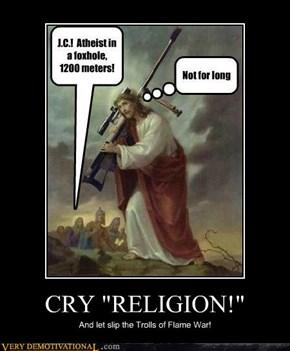"CRY ""RELIGION!"""