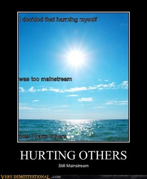 HURTING OTHERS