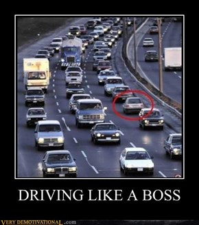 DRIVING LIKE A BOSS