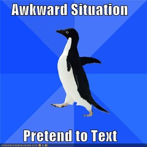 Socially Awkward Penguin: Have to Turn Phone On First