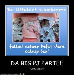 DA BIG PJ PARTEE