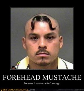 FOREHEAD MUSTACHE
