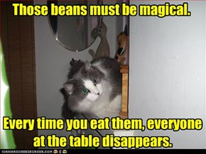 Those beans must be magical.