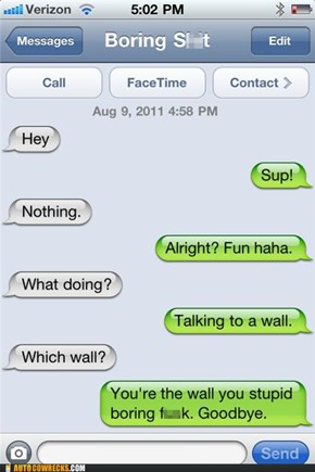 Texting to a Wall