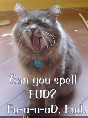 Mebbe now you can feed me. F-E-E-D