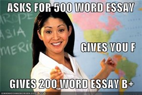 ASKS FOR 500 WORD ESSAY                                     GIVES YOU F     GIVES 200 WORD ESSAY B+