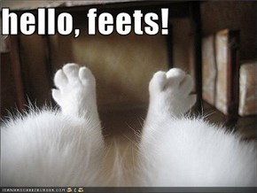 hello, feets!