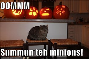 OOMMM  Summun teh minions!