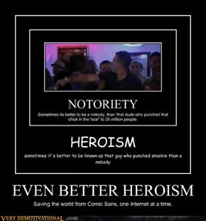 EVEN BETTER HEROISM