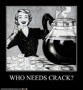 WHO NEEDS CRACK?