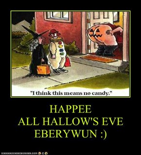 HAPPEE  ALL HALLOW'S EVE EBERYWUN :)