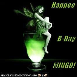 Happee B-Day MINGO!