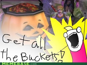 ALL THE BUCKETS!!!!!!