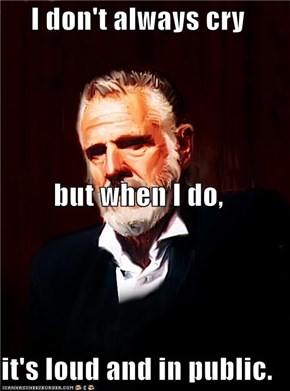 I don't always cry but when I do,  it's loud and in public.