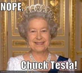 NOPE,  Chuck Testa!