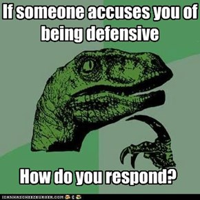 Philosoraptor: Be Offensive