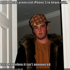Apple never promised iPhone 5 to begin with.  Gets mad when it isn't announced.